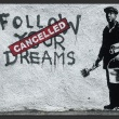 Fototapeta - Follow Your Dreams Cancelled By Banksy A0-XXLNEW011432