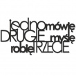 JEDNO MÓWIĘ DRUGIE MYŚLĘ ROBIĘ TRZECIE MMR1-1