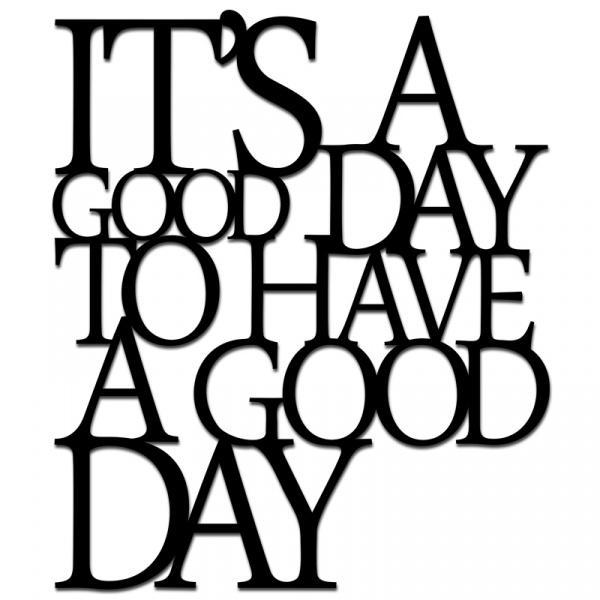 Napis 3D na ścianę 60x70cm ITS A GOOD DAY TO HAVE A GOOD DAY DekoSign czarny IGD1-1