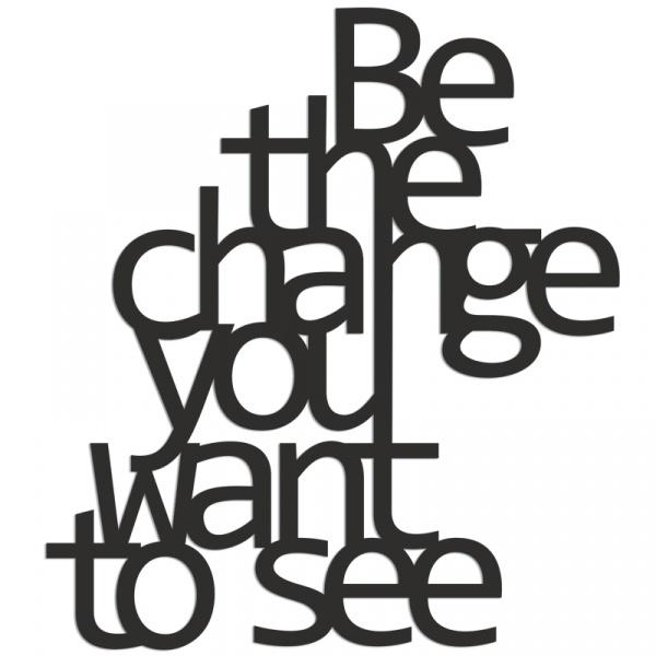 Napis 3D na ścianę BE THE CHANGE YOU WANT TO SEE DekoSign czarny BTC1-1
