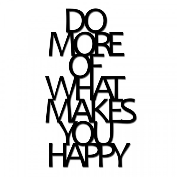 Napis na ścianę DekoSign DO MORE OF WHAT MAKES YOU HAPPY czarny DMW1-1