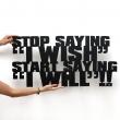 Napis na ścianę DekoSign STOP SAING I WISH START SAYING I WILL SSIW1-1