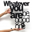 Napis na ścianę DekoSign WHATEVER YOU ARE BE GOOD ONE czarny BGO1-1