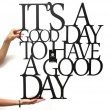 Napis na ścianę ITS A GOOD DAY TO HAVE A GOOD DAY DekoSign czarny IGD1-1