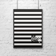Plakat dekoracyjny 50x70 cm BE GOOD paski