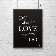 Plakat dekoracyjny 50x70 cm DO WHAT YOU LOVE WHAT YOU DO DekoSign czarny