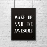 Plakat dekoracyjny 50x70 WAKE UP AND BE AWESOME DekoSign czarny